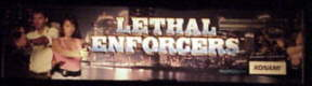 Lethal Enforcers marquee.