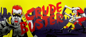 Crude Buster marquee.
